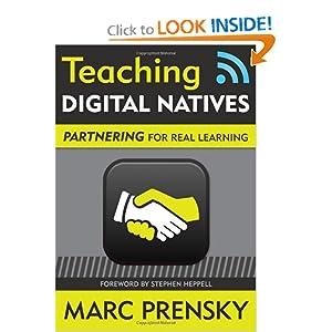 Teaching Digital Natives: Partnering for Real Learning Marc R. Prensky