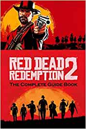 Red Dead Redemption 2: The Complete Guide Book: Travel Game Book