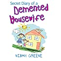 Secret Diary of a Demented Housewife Audiobook by Niamh Greene Narrated by Caroline Lennon