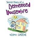 Secret Diary of a Demented Housewife Hörbuch von Niamh Greene Gesprochen von: Caroline Lennon