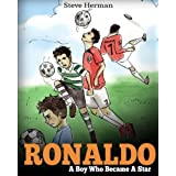 Ronaldo: A Boy Who Became A Star. Inspiring children book about Cristiano Ronaldo - one of the best soccer players in history