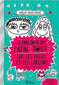 Le livre qui te dit enfin tout sur les filles et les garçons par Françoize Boucher