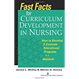 Fast Facts for Curriculum Development in Nursing: How to Develop & Evaluate Educational Programs in a Nutshell (Volume 1)
