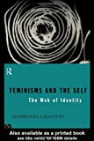 Feminisms and the Self: The Web of Identity, Morwenna Griffiths, 0415098211