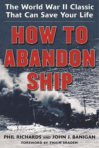 How to Abandon Ship: The World War II Classic That Can Save Your ()