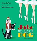 Jake the Ballet Dog, Karen LeFrak, 0802796591