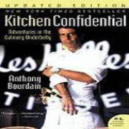 (Kitchen Confidential; Adventures in the Culinary)