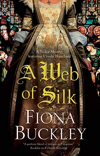 Web of Silk, A (An Ursula Blanchard Mystery Book 16)