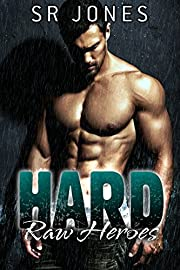 Hard (Raw Heroes Book 2)