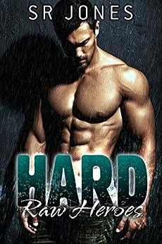 Hard (Raw Heroes Book 2) by [Jones, S.R., Jones, S.R.]