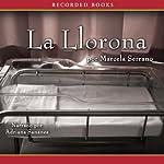 La llorona: Novela [The Weeping Woman (Texto Completo)] | Marcela Serrano