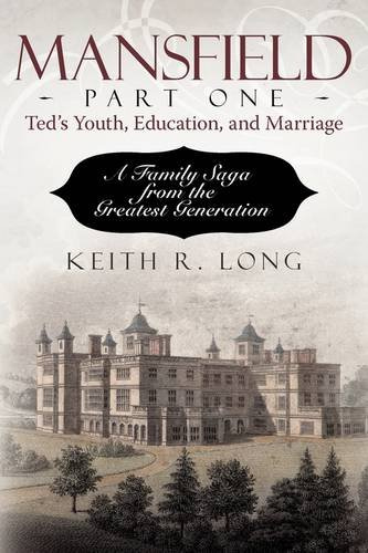 Download Mansfield, Part One: Ted's Youth, Education, and Marriage: A Family Saga from the Greatest Generation pdf epub