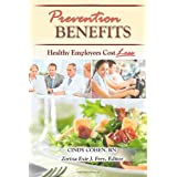 Prevention Benefits Healthy Employees Cost Less