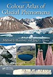 img - for Colour Atlas of Glacial Phenomena book / textbook / text book