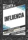 Resumen deInfluencia: La Psicología de la Persuasión, de Robert B. Cialdini