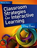 Classroom Strategies for Interactive Learning, 4th edition, Doug Buehl, 0872070026