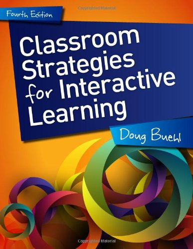 Classroom Strategies for Interactive Learning, 4th ed