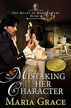 Mistaking Her Character: A Pride and Prejudice Variation (Queen of Rosings Park Book 1) by [Grace, Maria]