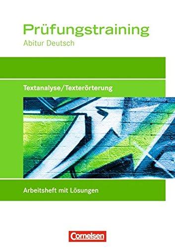 Prüfungstraining Abitur - Deutsch: Textanalyse/Texterörterung: Prüfungstraining mit eingelegten Lösungen