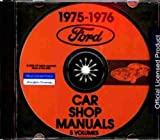 1975 1976 FORD REPAIR SHOP & SERVICE MANUAL CD - Ford Elite, LTD (Landau, Custom 500, Country Squire), Torino (Gran Torino & Brougham), Ranchero, Granada, Maverick, Monarch, Mustang (Ghia & Mach I), Pinto, and Thunderbird. 75 76