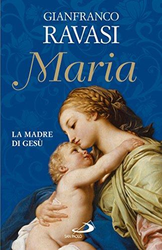 Maria. La madre di Gesù (Italian Edition)
