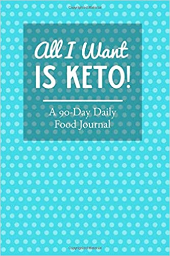 all i want is keto 90 day keto diet food journal and low carb food