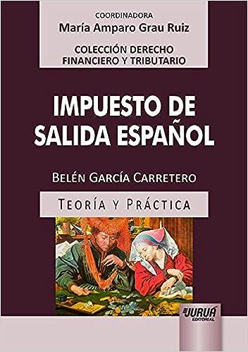 Teoría y Práctica - Colección Derecho Financiero y Tributario: Belén García Carretero: 9788536272870: Amazon.com: Books