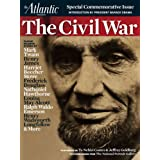 The Civil War – Special Commemorative Issue from The Atlantic (From the Archives of The Atlantic)