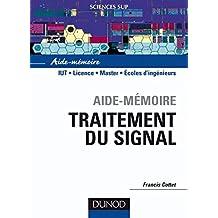 Aide-mémoire - Traitement du signal (Sciences de l'ingénieur) (French Edition)