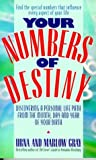 img - for Your Numbers of Destiny: Discovering a Personal Life Path from the Month, Day and Year of Your Birth by Urna Gray (1996-01-15) book / textbook / text book