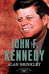 John F. Kennedy: The American Presidents Series: The 35th President, 1961-1963 1st (first) Edition by Brinkley, Alan published by Times Books (2012)