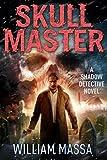 Skull Master (Shadow Detective Book 5)