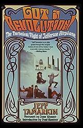 Got a Revolution!: The Turbulent Flight of Jefferson Airplane