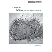 The Event and Its Terrors: Ireland, Famine, Modernity (Cultural Memory in the Present)