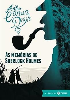 As memórias de Sherlock Holmes (Clássicos Zahar) por [Doyle, Arthur Conan]