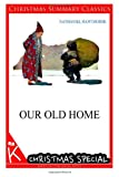 Our Old Home [Christmas Summary Classics], Nathaniel Hawthorne, 1494750090