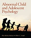Abnormal Child and Adolescent Psychology, Wicks-Nelson, Rita and Israel, Allen C., 0205901123