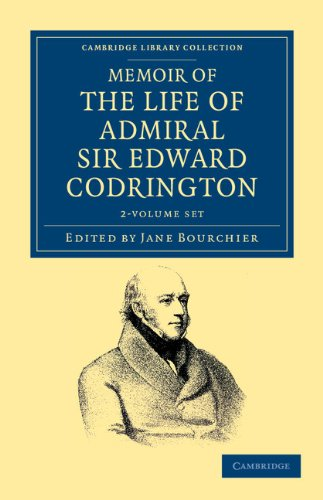 Download Memoir of the Life of Admiral Sir Edward Codrington 2 Volume Set (Cambridge Library Collection - History) pdf
