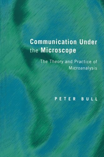 Communication Under the Microscope: The Theory and Practice of Microanalysis (Volume 1)