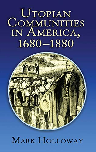 Utopian Communities in America 1680-1880 (Formerly titled