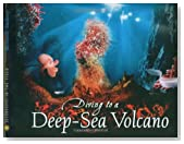 Diving to a Deep-Sea Volcano (Scientists in the Field Series)