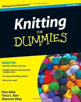 Knitting for Dummies 2e by [Barr, Tracy, Pam Allen, Shannon Okey]