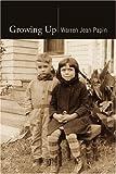 Growing Up, Warren Jean Papin, 1425776337