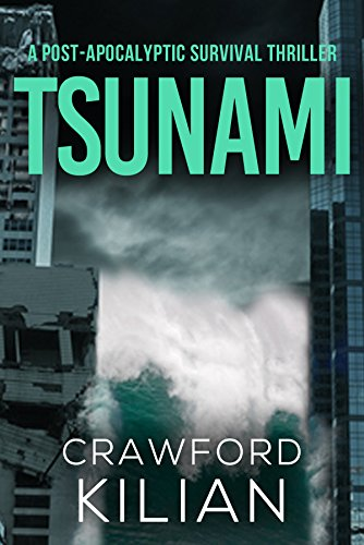 Tsunami: A Post-Apocalyptic Survival Thriller by [Kilian, Crawford]