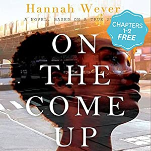 Free First Two Chapters from On the Come Up by Hannah Weyer Audiobook