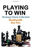 Playing to Win, Sun Tzu and Classic Good Books, 150015248X