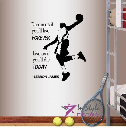 Wall Vinyl Decal Home Decor Art Sticker Dream As If You'll Live Forever, Live As If Yoy'll Die Today Lebron James Quote Phrase Basketball Player Slam Dunk Boy Man Kids Room Removable Stylish Mural Unique Design 348