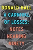 img - for A Carnival of Losses: Notes Nearing Ninety book / textbook / text book