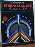 Secrets of Studio Still Life Photography
