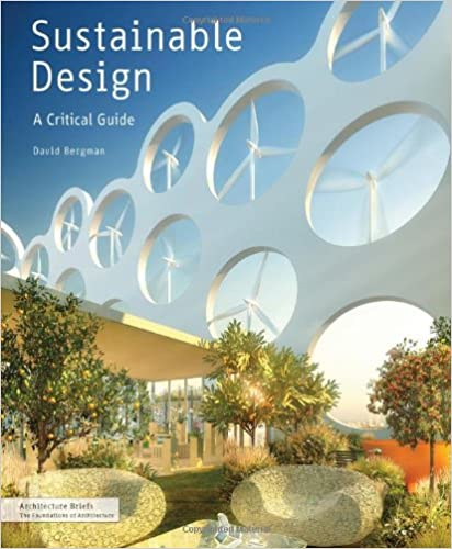 Sustainable Design: A Critical Guide (Architecture Briefs): David Bergman:  9781568989419: Amazon.com: Books